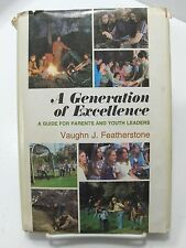A GENERATION OF EXCELLENCE Guide for Parents & Youth Leaders Featherstone Mormon