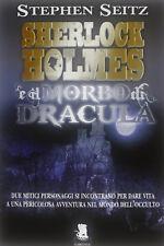 Stephen Seitz - Sherlock Holmes e il morbo di Dracula - Gargoyle 2013 1° ed