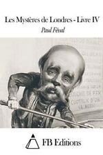 Les Mystères de Londres - Livre IV by Paul Féval (2015, Paperback)