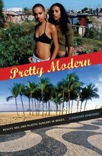 Pretty Modern: Beauty, Sex, and Plastic Surgery in Brazil (Paperback or Softback