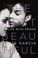 The Most Beautiful : My Life with Prince by Mayte Garcia (2017, Hardcover,...
