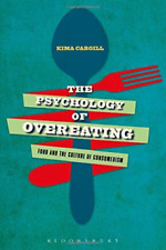 Cargill Kima-Psychology Of Overeating (Food And The Culture Of Consum BOOK NUOVO