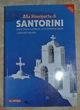 ALLA RISCOPERTA DI SANTORINI - GUIDA TURISTICA COMPLETA - CARTA DETTAGLIATA (TU)