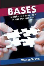 Bases : Lo Basico en el Desarrollo de una Organizacion by Wison Santos (2015,...