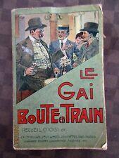 LE GAI BOUTE EN TRAIN  RECUEIL CHOISI ILLUSTRE 1900 E.DUCRET T.B.ETAT