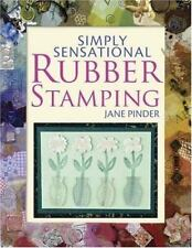 Simply Sensational Rubber Stamping by Jane Pinder (2006, Paperback)