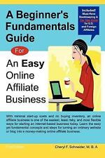 A Beginner's Fundamentals Guide: for an Easy Online Affiliate Business by...