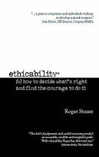 Very Good, Ethicability: How To Decide What's Right and Find The Courage To Do I