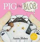 BRAND NEW Pig the Blob (Pig the Pug) - Aaron Blabey Hardcover Book FREE POSTAGE