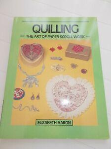 QUILLING - The art of paper scroll work - Elizabeth Aaron - PB book