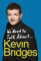 We Need To Talk About ... Kevin Bridges-ExLibrary