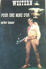 WESTERN COLLECTION LE MASQUE N° 123 POUR UNE MINE D OR de PARKER BONNER