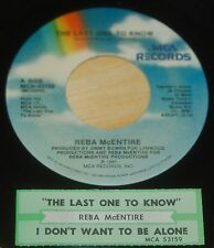 Reba McEntire 45 The Last One To Know / I Don't Want To Be Alone  w/ts