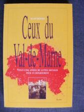 Alain Bertho Ceux du Val-de-Marne Ed. Messidor 1991 Luttes Sociales Syndicalisme