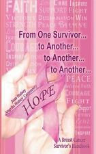 From One Survivor. . . to Another. . . to Another. . . to Another. . .: A Breast