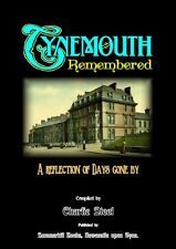 TYNEMOUTH Remembered - Local Interest Book