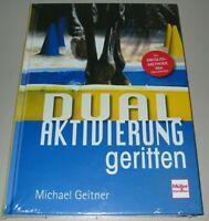 Geitner: Dual Aktivierung geritten Pferde Sport Training Lehr Buch Ratgeber Neu!