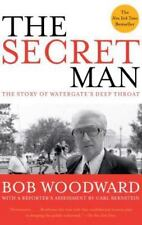 The Secret Man : The Story of Watergate's Deep Throat by Bob Woodward (2006,...