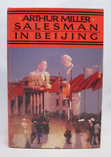 Arthur Miller SIGNED Salesman in Beijing - First Edition HC/DJ