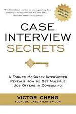 Case Interview Secrets: A Former McKinsey Interviewer Reveals How to Get Mult...