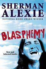 Blasphemy : New and Selected Stories by Sherman Alexie (2012, Hardcover)