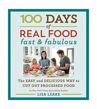 100 Days of Real Food: Fast & Fabulous: The Easy and Delicious ... Free Shipping