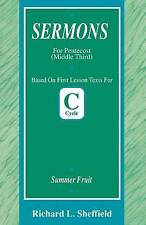 Summer Fruit: Sermons for Pentecost (Middle Third) Cycle C First Lesson Texts