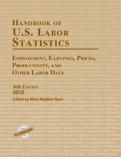 Handbook of U.S. Labor Statistics 2013: Employment