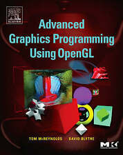 Advanced Graphics Programming Using OpenGL (The Morgan Kaufmann Series in Comput