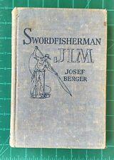 Swordfisherman Jim by Josef Berger 1941 Little Brown HC Ashley Illustrated