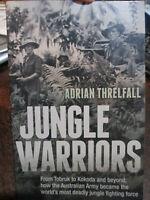 Jungle Warriors From Tobruk to Kokoda Borneo Bougainville AIF WW2 Threlfall Book