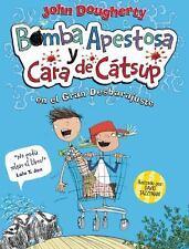 La Bomba Apestosa y Cara de Catsup (Stinkbomb and Ketchupface 1) by John...