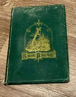 1868 Snow-bound A Winter Idyl John Greenleaf Whittier HC Illustrated Snow Bound