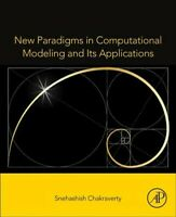 New Paradigms in Computational Modeling and Its Applications, Paperback by Ch...