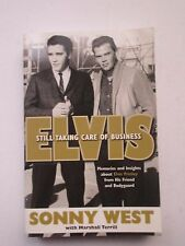 Elvis : Still Taking Care of Business by Sonny West and Marshall Terrill (2008,