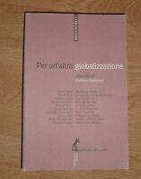 GIULIANO BATTISTON - PER UN'ALTRA GLOBALIZZAZIONE - ED:DELL'ASINO - ANNO:2010 GG
