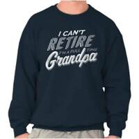 Retired Grandpa Fathers Day Grandfather Gift Mens Crewneck Pullover Sweat Shirt