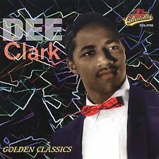 Dee Clark - Golden Classics - New Factory Sealed CD