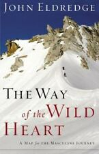 The Way of the Wild Heart: A Map for the Masculine Journey, Eldredge, John, Good