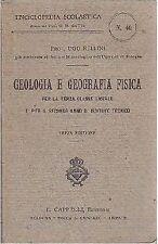 GEOLOGIA  E GEOGRAFIA FISICA PER LA TERZA CLASSE LICEALE di Ugo Rellini - 1920