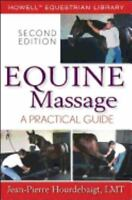 Equine Massage: A Practical Guide: By Hourdebaigt, Jean-Pierre