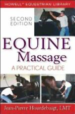 Equine Massage : A Practical Guide by Jean-Pierre Hourdebaigt (2007, Paperback,…