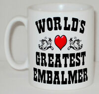 World's Greatest Embalmer Mug Can Personalise Great Funeral Director Embalm Gift