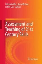 Assessment and Teaching of 21st Century Skills Educational Assessment in an Inf