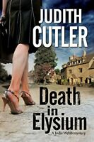 Death in Elysium: A Contemporary Cosy Murder Mystery: 1 (Jo... by Cutler, Judith