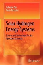 Solar Hydrogen Energy Systems : Science and Technology for the Hydrogen...