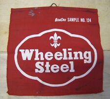 Old Wheeling Steel Jobsite Sign Cloth Banner salesman sample BonCro Sample No124