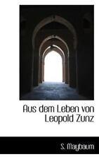 Aus Dem Leben Von Leopold Zunz: By S Maybaum