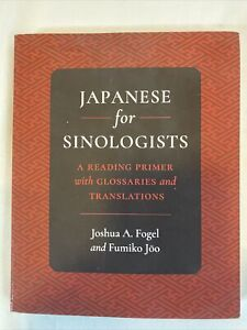 Japanese for Sinologists: A Reading Primer with Glossaries and... by Joo, Fumiko
