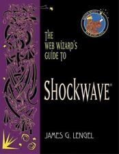 NEW Computer BOOK, THE WEB WIZARD'S GUIDE TO SHOCKWAVE, James G. Lengel WWW
